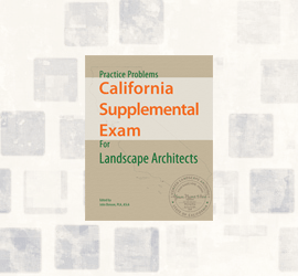 Practice quizzes and tests for the California Supplemental Exam for Landscape Architects